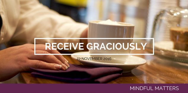 Receive Graciously.